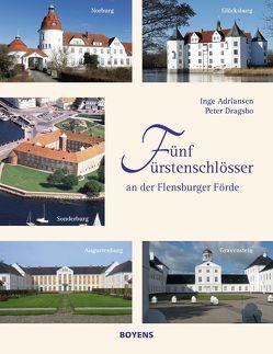 Fünf Fürstenschlösser an der Flensburger Förde von Adriansen,  Inge, Dragsbo,  Peter, Lubowitz,  Frank