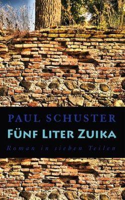Fünf Liter Zuika von Schuster,  Paul