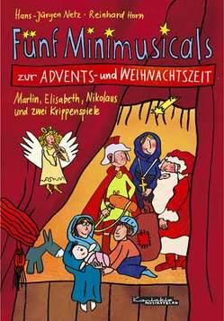 Fünf Minimusicals zur Advents- und Weihnachtszeit von Bernard,  Margret, Horn,  Reinhard, Netz,  Hans J