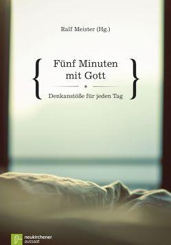 Fünf Minuten mit Gott von Baltruweit,  Fritz, Brocke,  Christina, Gorka,  Marianne, Lingen,  Jan von, Meister,  Ralf, Tyra,  Ralf, Wieblitz,  Albert