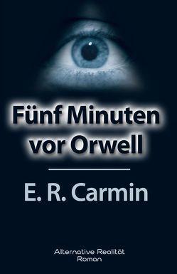Fünf Minuten vor Orwell von Carmin,  E R