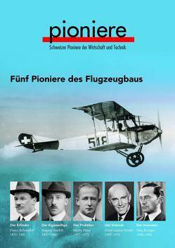 Fünf Pioniere des Flugzeugbaus von Bridel,  Georges, Marzardo,  Roger, Studer,  Luzius, Waldis,  Alfred, Wegmann,  Franz