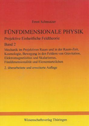 Fünfdimensionale Physik – Projektive Einheitliche Feldtheorie – Band 2 von Schmutzer,  Ernst