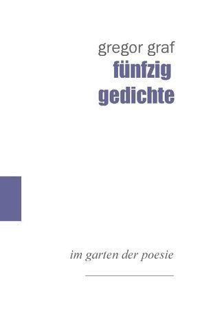 fünfzig gedichte von Graf,  Gregor
