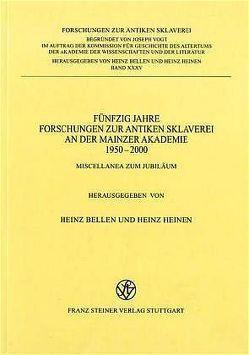 Fünfzig Jahre Forschungen zur antiken Sklaverei an der Mainzer Akademie 1950–2000 von Bellen,  Heinz, Heinen,  Heinz