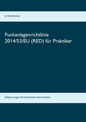 Funkanlagenrichtlinie 2014/53/EU (RED) für Praktiker von Horstkotte,  Jo