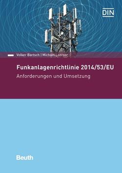 Funkanlagenrichtlinie 2014/53/EU von Bartsch,  Volker, Loerzer,  Michael