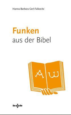 Funken aus der Bibel von Gerl-Falkovitz,  Hanna-Barbara