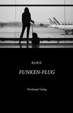 FUNKEN-FLUG von Kyrill II.