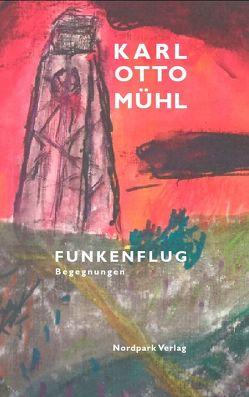 Funkenflug. von Mühl,  Karl Otto