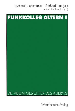 Funkkolleg Altern 1 von Frahm,  Eckhart, Naegele,  Gerhard, Niederfranke,  Annette