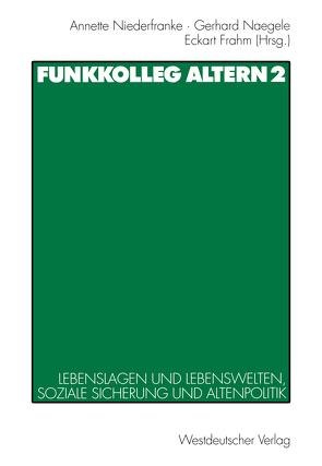 Funkkolleg Altern 2 von Frahm,  Eckhart, Naegele,  Gerhard, Niederfranke,  Annette