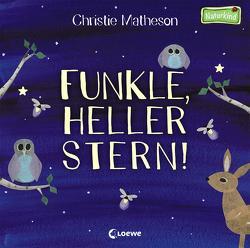 Funkle, heller Stern! von Matheson,  Christie, Schlensog,  Mareike