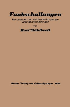 Funkschaltungen von Mühlbrett,  Karl