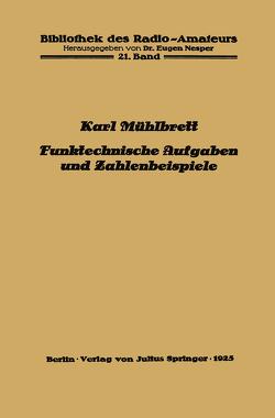 Funktechnische Aufgaben und Zahlenbeispiele von Mühlbrett,  Karl, Nesper,  Eugen