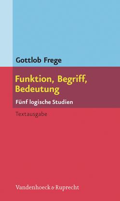 Funktion, Begriff, Bedeutung von Frege,  Gottlob, Patzig,  Günther