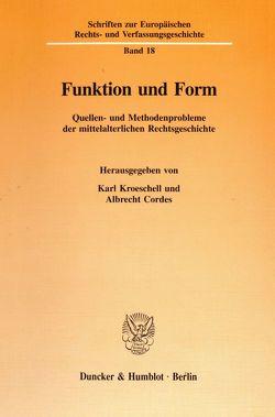 Funktion und Form. von Cordes,  Albrecht, Kroeschell,  Karl