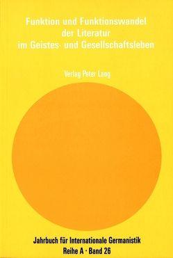Funktion und Funktionswandel der Literatur im Geistes- und Gesellschaftsleben von Schmeling,  Manfred