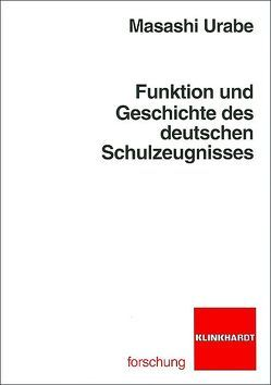 Funktion und Geschichte des deutschen Schulzeugnisses von Urabe,  Masashi