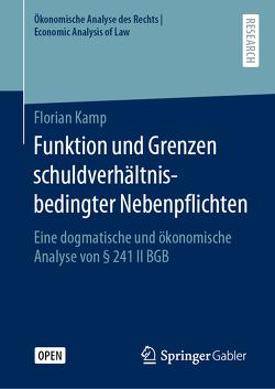 Funktion und Grenzen schuldverhältnisbedingter Nebenpflichten von Kamp,  Florian