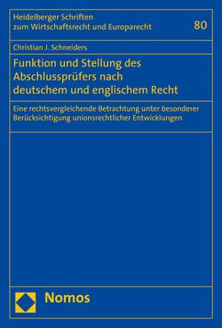 Funktion und Stellung des Abschlussprüfers nach deutschem und englischem Recht von Schneiders,  Christian Josef