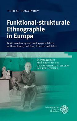 Funktional-strukturale Ethnographie in Europa von Bogatyrev,  Petr G., Braun,  Karl, Ehlers,  Klaas-Hinrich, Nekula,  Marek