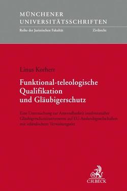 Funktional-teleologische Qualifikation und Gläubigerschutz von Korherr,  Linus