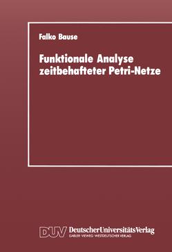 Funktionale Analyse zeitbehafteter Petri-Netze von Bause,  Falko