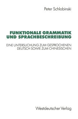 Funktionale Grammatik und Sprachbeschreibung von Schlobinski,  Peter