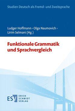 Funktionale Grammatik und Sprachvergleich von Hoffmann,  Ludger, Naumovich,  Olga, Selmani,  Lirim