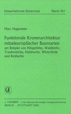 Funktionale Kronenarchitektur mitteleuropäischer Baumarten von Hagemeyer,  Mard