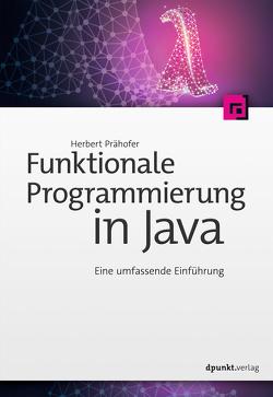 Funktionale Programmierung in Java von Prähofer,  Herbert