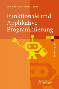 Funktionale und Applikative Programmierung von Lippe,  Wolfram-Manfred