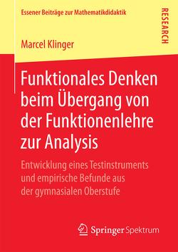Funktionales Denken beim Übergang von der Funktionenlehre zur Analysis von Klinger,  Marcel