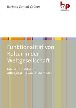 Funktionalität von Kultur in der Weltgesellschaft von Conrad-Grüner,  Barbara