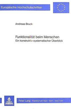 Funktionalität beim Menschen von Bruck,  Andreas
