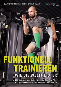 Funktionell trainieren wie die Weltmeister von Mueller,  Stephan, Rohde,  Marc, Trento,  Claudio