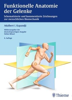 Funktionelle Anatomie der Gelenke von Kapandji,  Adalbert I., Rehart,  Stefan