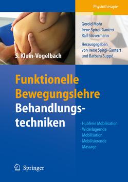 Funktionelle Bewegungslehre: Behandlungstechniken von Klein-Vogelbach,  Susanne, Mohr,  Gerold, Spirgi-Gantert,  Irene, Stüvermann,  Ralf, Suppe,  Barbara