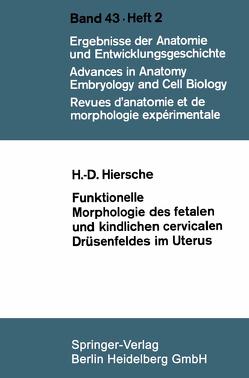 Funktionelle Morphologie des fetalen und kindlichen cervicalen Drüsenfeldes im Uterus von Hiersche,  Hans-Dieter
