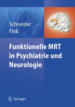 Funktionelle MRT in Psychiatrie und Neurologie von Fink,  Gereon R., Schneider,  Frank