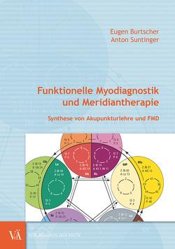 Funktionelle Myodiagnostik und Meridiantherapie von Burtscher,  Eugen, Suntinger,  Anton