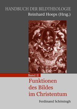 Handbuch der Bildtheologie / Funktionen des Bildes im Christentum von Hoeps,  Reinhard