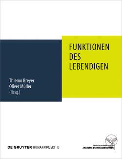 Funktionen des Lebendigen von Breyer,  Thiemo, Müller,  Oliver