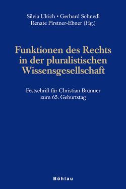 Funktionen des Rechts in der pluralistischen Wissensgesellschaft von Pirstner-Ebner,  Renate, Schnedl,  Gerhard, Ulrich,  Silvia