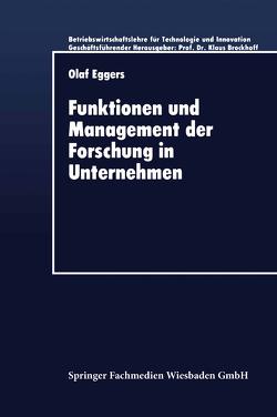 Funktionen und Management der Forschung in Unternehmen von Eggers,  Olaf