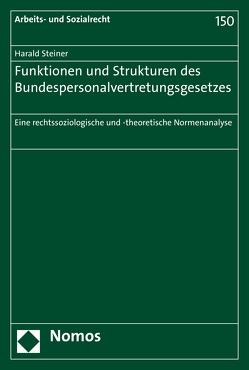 Funktionen und Strukturen des Bundespersonalvertretungsgesetzes von Steiner,  Harald