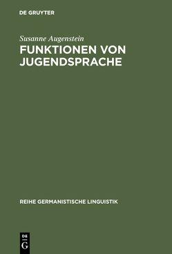 Funktionen von Jugendsprache von Augenstein,  Susanne