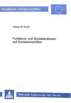Funktions- und Sozialstrukturen auf Containerschiffen von Koch,  Hasso B.