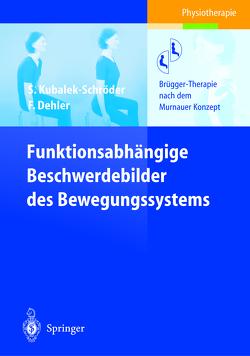 Funktionsabhängige Beschwerdebilder des Bewegungssystems von Dehler,  Frauke, Dehler,  R., Kubalek,  Sabine